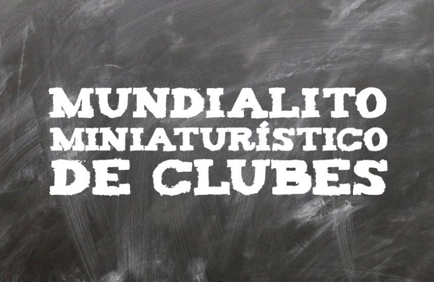 Mundialito miniaturístico de Clubes